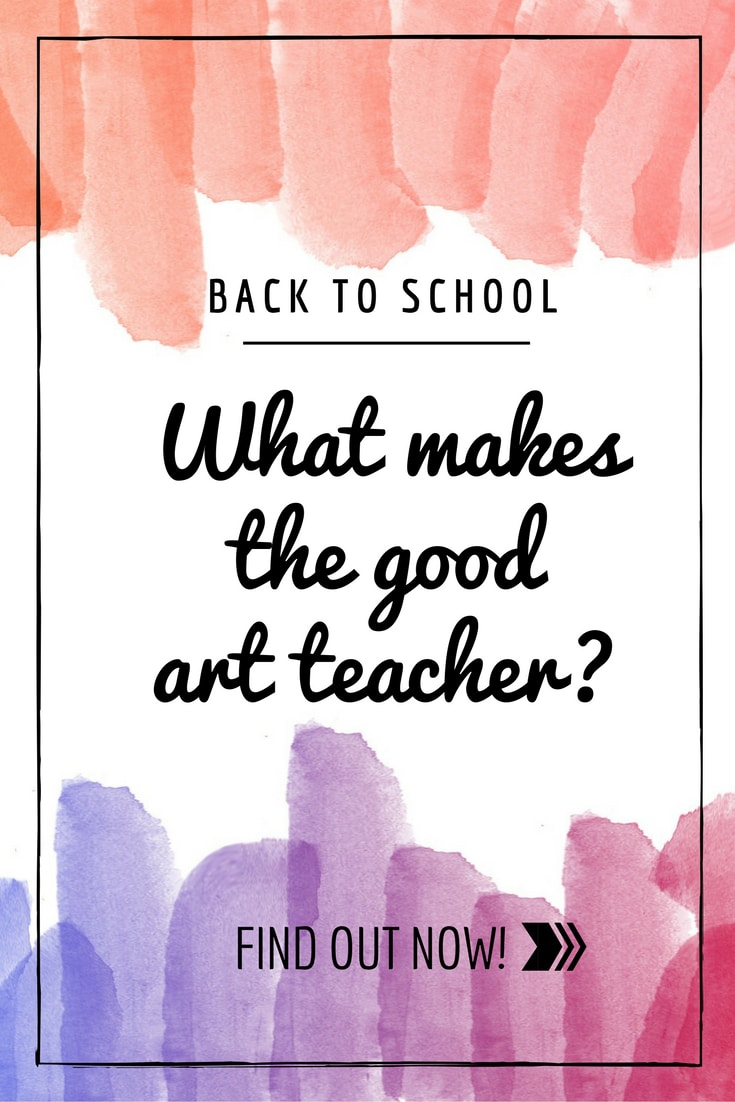 Find out what makes a good art teacher!