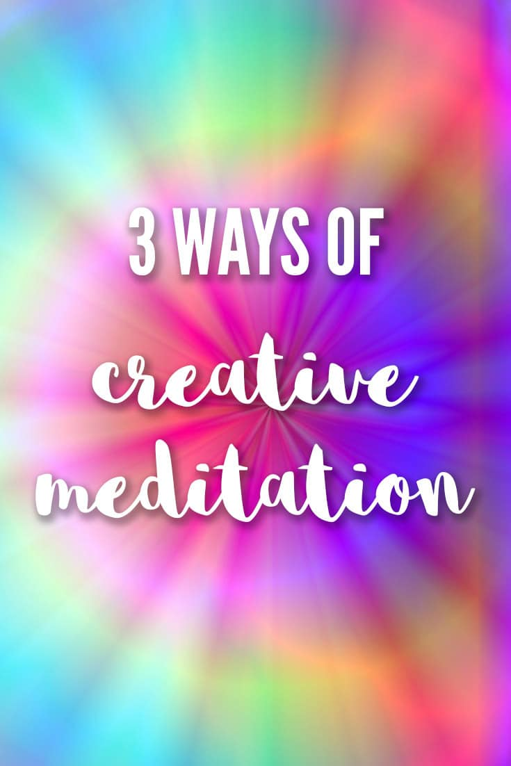 3 ways of creative meditation