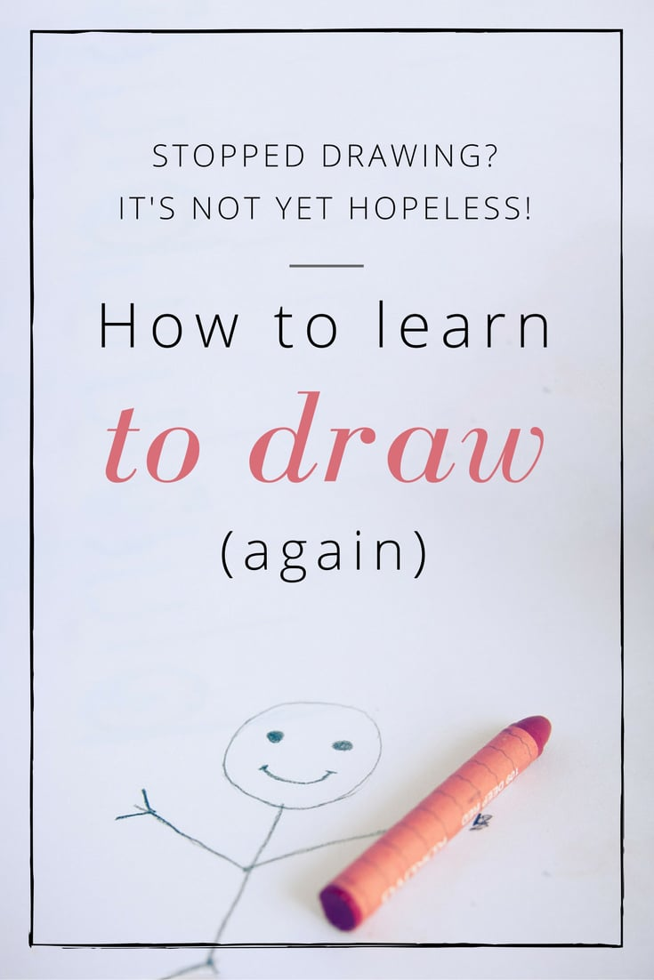 How to learn to draw (again)