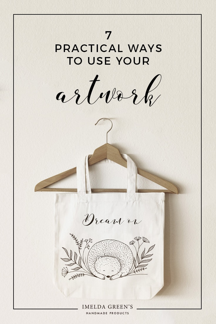 7 practical ways to use your artwork