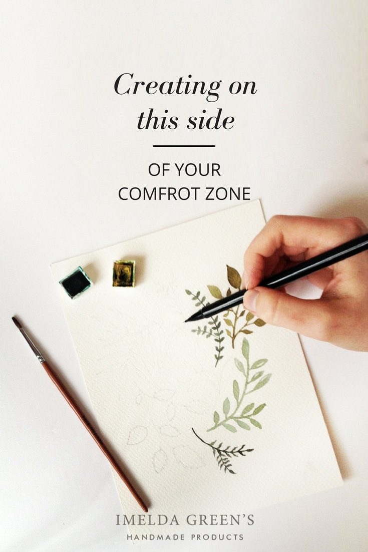 Creating on this side of your comfort zone