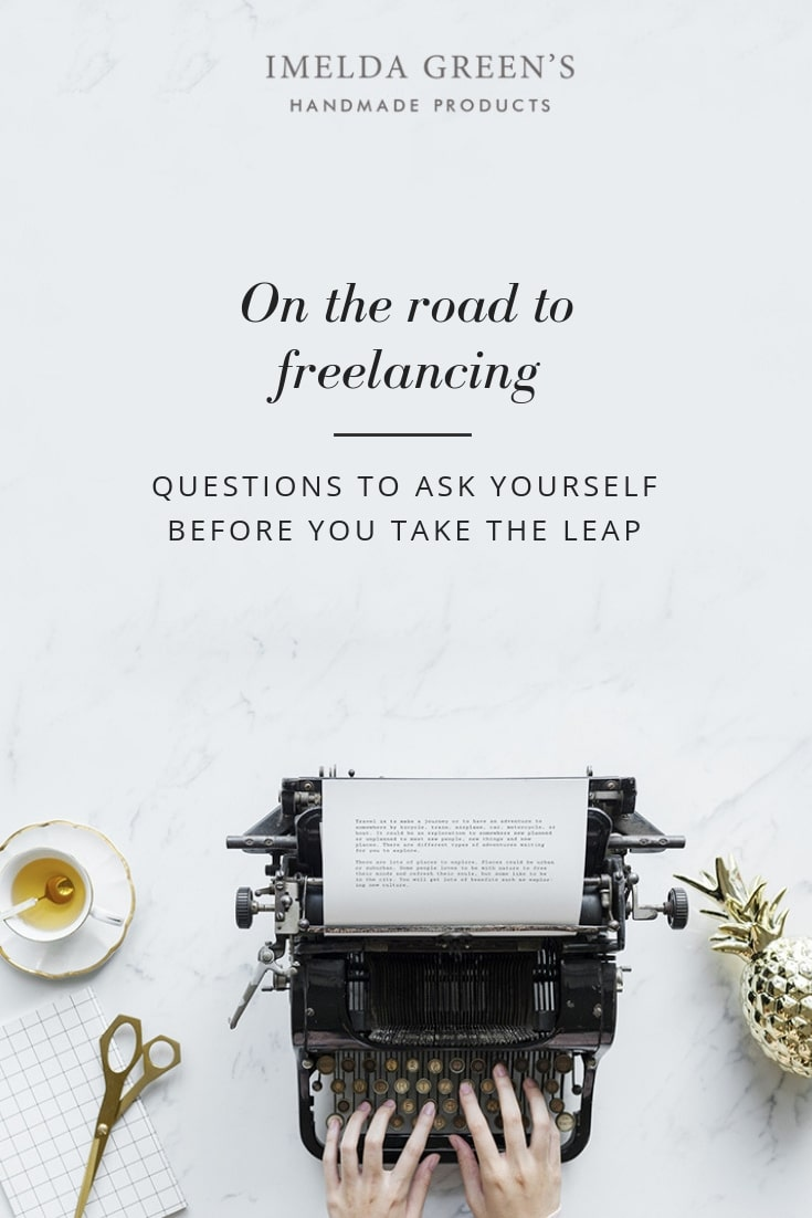 On the road to freelancing - questions to ask yourself before taking the leap