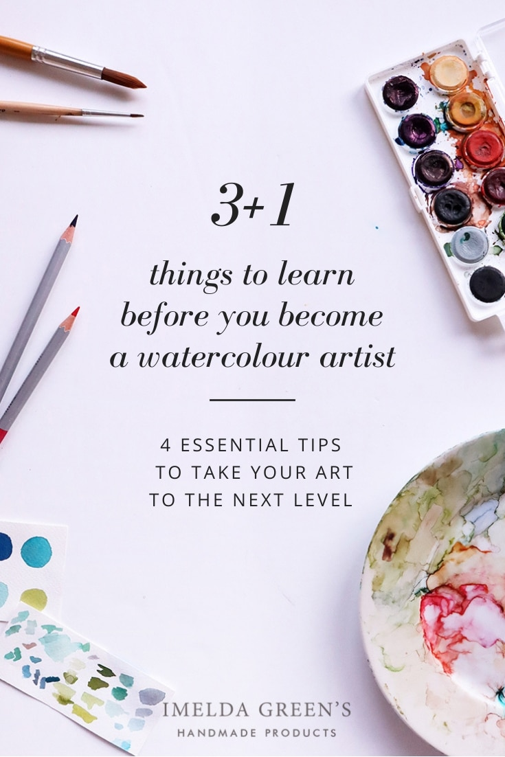 3+1 things to learn before you become a watercolour artist