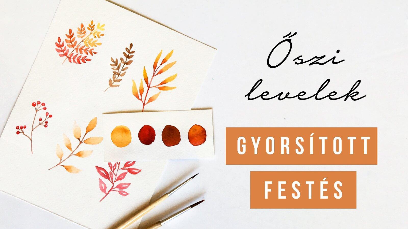 őszi levelek - felgyorsított akvarell festés